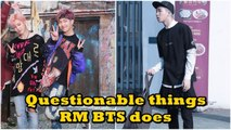 Questionable things RM ( BTS) does