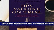 [Read] The HPV Vaccine On Trial: Seeking Justice for a Generation Betrayed  For Free