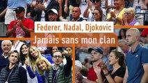 Federer, Nadal, Djokovic... Jamais sans mon clan - Tennis - Roland-Garros