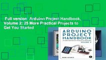 Full version  Arduino Project Handbook, Volume 2: 25 More Practical Projects to Get You Started