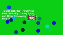[MOST WISHED]  First Prize Pies: Shoo-Fly, Candy Apple, and Other Deliciously Inventive Pies for
