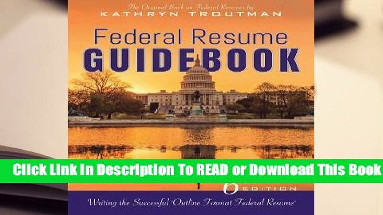 "[Read] Federal Resume Guidebook: Writing the Successful ""Outline Format Federal Resume""  For Trial"