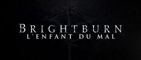 BRIGHTBURN : L'ENFANT DU MAL - Bande-Annonce Finale [VF HD]