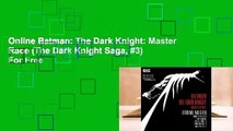 Online Batman: The Dark Knight: Master Race (The Dark Knight Saga, #3)  For Free