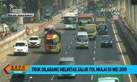 Mulai 30 Mei 2019, Truk Dilarang Melintas di Ruas Tol Jakarta-Cikampek