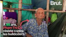À 99 ans, Pham Thi Ca résiste contre les bulldozers