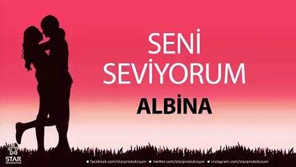 Seni Seviyorum ALBİNA - İsme Özel Aşk Şarkısı