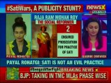 Payal Rohtagi on Sati Practice: Raja Ram Mohan Roy a Traitor, Sati is not an evil practice