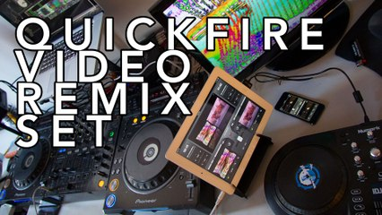 Quickfire Video Remix Set #1
