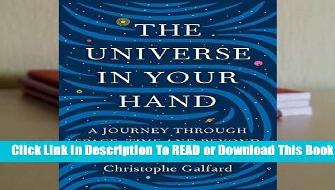 Online The Universe in Your Hand: A Journey Through Space, Time, and Beyond  For Kindle