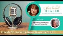 011: Know the Name, Know the Spirit with Sharón Lynn Wyeth
