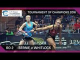 Squash: Tournament of Champions 2016 - Women's Rd 2 Highlights: Serme v Whitlock