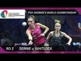 Squash: Serme v Whitlock - PSA Women's World Championship Rd 2 Highlights