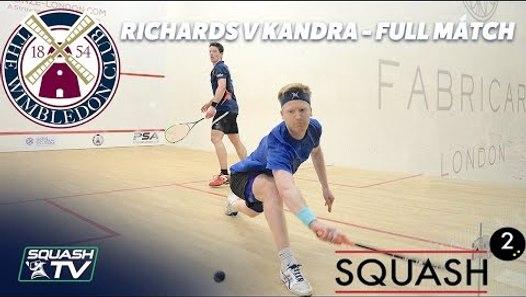 Squash: Richards v Kandra - Full Match - Semi-Final - Wimbledon Club