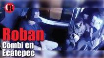 Roban combi en Ecatepec.Asalto a Combi