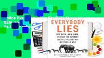 Online Everybody Lies: Big Data, New Data, and What the Internet Can Tell Us About Who We Really