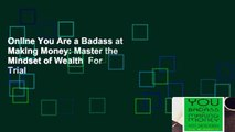 Online You Are a Badass at Making Money: Master the Mindset of Wealth  For Trial