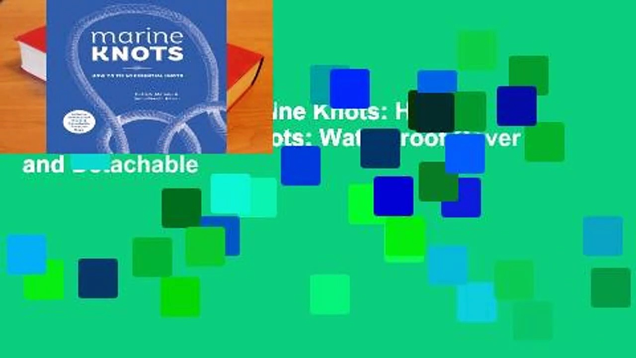 About For Books  Marine Knots: How to Tie 40 Essential Knots: Waterproof Cover and Detachable