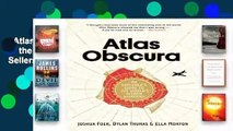 Atlas Obscura: An Explorer's Guide to the World's Hidden Wonders  Best Sellers Rank : #2