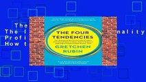 The Four Tendencies: The Indispensable Personality Profiles That Reveal How to Make Your Life