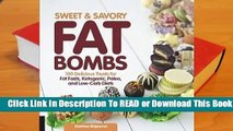 Online Sweet and Savory Fat Bombs: 100 Delicious Treats for Fat Fasts, Ketogenic, Paleo, and