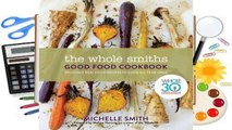Online The Whole Smiths Good Food Cookbook: Whole30 Endorsed, Delicious Real Food Recipes to Cook