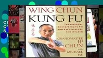 Full E-book  Wing Chun Kung Fu: Traditional Chinese Kung Fu for Self-Defense and Health  Best