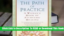 Full E-book The Path of Practice: A Woman's Book of Ayurvedic Healing  For Free