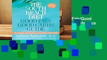 Online The South Beach Diet Good Fats/Good Carbs Guide: The Complete and Easy Reference for All