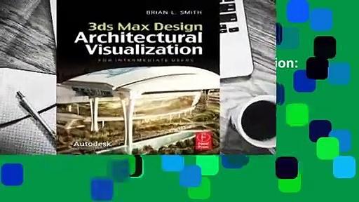 3ds Max Design Architectural Visualization: For Intermediate Users Complete
