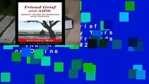 [Read] Friend Grief and AIDS: Thirty Years of Burying Our Friends (Friend Grief, #2)  For Online