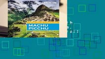 Full E-book  Moon Machu Picchu (Fourth Edition): With Lima, Cusco   the Inca Trail (Travel