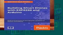 [MOST WISHED]  Building Smart Drones with ESP8266 and Arduino: Build exciting drones by