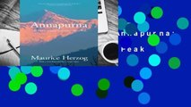Complete acces  Annapurna: The First Conquest of an 8,000-Meter Peak by Maurice Herzog