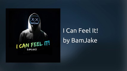 BamJake - I Can Feel It! (Official Audio)