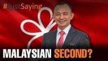 #JUSTSAYING: Malaysian second?