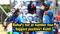 World Cup 2019 | Rahul's ton at number four 'biggest positive': Kohli