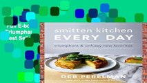 Full E-book  Smitten Kitchen Every Day: Triumphant and Unfussy New Favorites  Best Sellers Rank :
