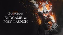 Warhammer : Chaosbane - EndGame & Post Launch