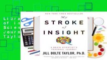 Library  My Stroke of Insight: A Brain Scientist's Personal Journey - Jill Bolte Taylor