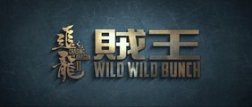 CHASING THE DRAGON 2 - WILD WILD BUNCH (2019) Trailer VOST - ENG