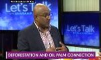 Let's Talk: Deforestation and Oil Palm Connection