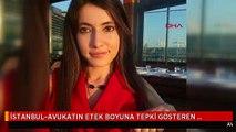 İSTANBUL-AVUKATIN ETEK BOYUNA TEPKİ GÖSTEREN HAKİME SORUŞTURMA 3