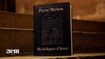 La lecture : « Mythologies d'hiver » – 21CM avec Pierre Michon - CANAL+