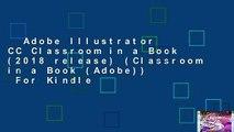 Adobe Illustrator CC Classroom in a Book (2018 release) (Classroom in a Book (Adobe))  For Kindle