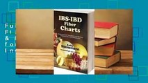 Full E-book Ibs-Ibd Fiber Charts: Soluble & Insoluble Fibre Data for Over 450 Items, Including