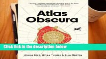 Atlas Obscura: An Explorer's Guide to the World's Hidden Wonders  Review
