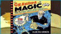 [Read] Grandpa Magic: 116 Easy Tricks, Amazing Brainteasers, and Simple Stunts to Wow the