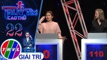 THVL | Ngay khi Ngọc Kayla nói lên đáp án, Yến Nhi biết mình đã lầm |Truy tìm cao thủ - Tập 22