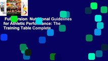Full version  Nutritional Guidelines for Athletic Performance: The Training Table Complete